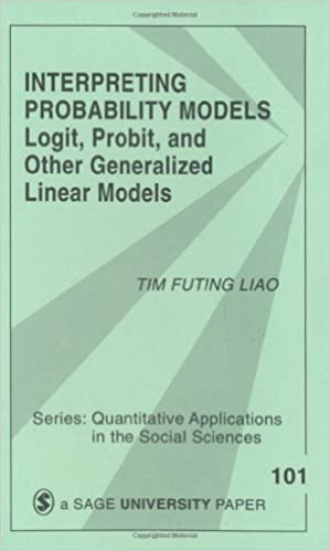 Book By Tim F. (Futing) Liao Interpreting Probability Models: Logit, Probit, and Other Generalized Linear Models (Quantitative Ap (1st Edition)
