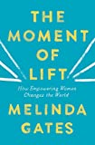 img - for The Moment of Lift: How Empowering Women Changes the World book / textbook / text book