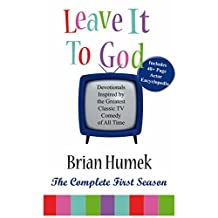 Leave it to God: Devotionals Inspired by the Greatest Classic TV Comedy of All Time Plus a 70 Page Season 1 Encyclopedia