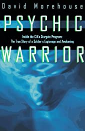 Psychic Warrior: The True Story of America's Foremost Psychic Spy and the Cover-Up of the CIA's Top-Secret Stargate Program