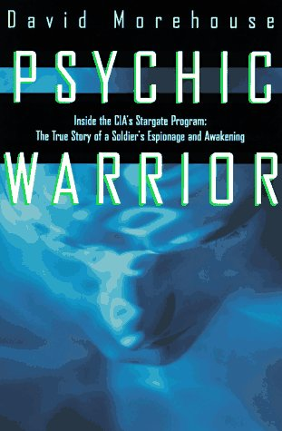 ide the Cia's Stargate Program : The True Story of a Soldier's Espionage and Awakening (Warrior Products Rock)