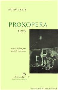 Proxopera par Benedict Kiely