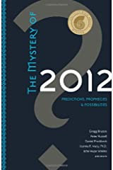 The Mystery of 2012: Predictions, Prophecies, and Possibilities Paperback