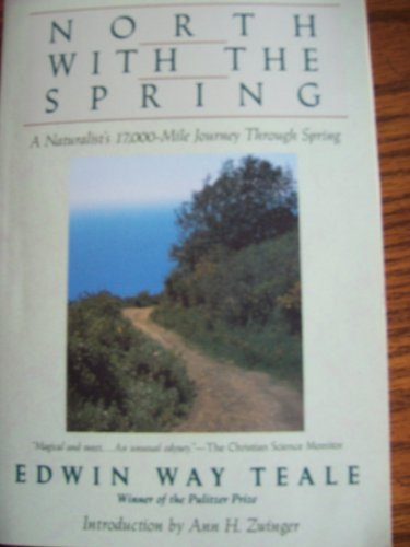 North With the Spring: A Naturalist's Record of a 17,000-Mile Journey With the North American Spring (American Seasons,