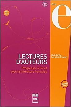 Lectures d'auteurs B2-C1 : Progresser à l'écrit avec la littérature française by Marie Barthe (2014-03-13)