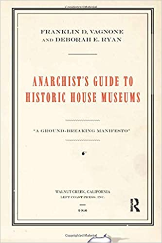 Amazon com: Anarchist's Guide to Historic House Museums