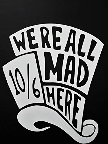 Chase Grace Studio We're All Mad Here Cheshire Cat Mad Hatter Alice in Wonderland Vinyl Decal Sticker|White|Cars Trucks SUVs Laptops| 5.5