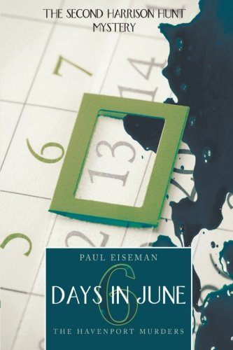 Six Days in June: The Havenport Murders: The Second Harrison Hunt Mystery pdf epub