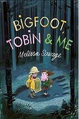 Bigfoot, Tobin & Me [Paperback] [May 04, 2017] Melissa Savage (author) Paperback