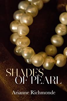 Shades of Pearl (The Pearl Series Book 1) by [Richmonde, Arianne]