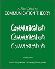 The ninth edition of A First Look at Communication Theory justifies again the program's enduring popularity. Em Griffin, now joined by colleagues Andrew Ledbetter and Glenn Sparks, encourages students who are encountering the field for the fi...