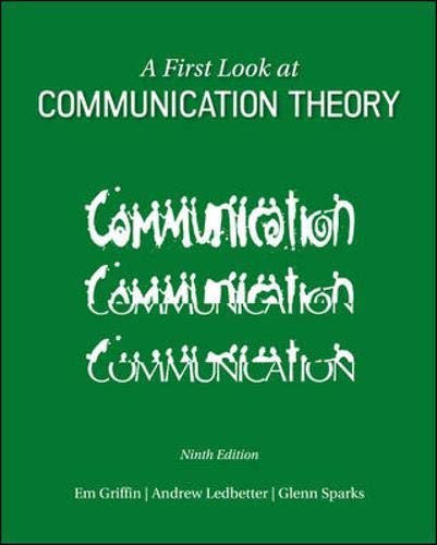 A First Look at Communication Theory (Conversations with Communication Theorists) (First Look At Communication Theory 9th Edition)