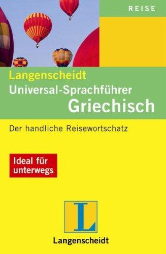 Langenscheidt Universal-Sprachführer Griechisch: Der handliche Reisewortschatz
