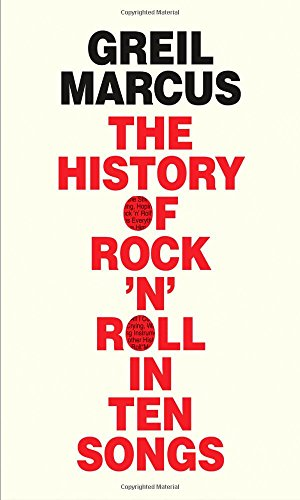 - The History of Rock 'n' Roll in Ten Songs