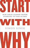 Book cover for Start with Why: How Great Leaders Inspire Everyone to Take Action