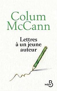 Lettres à un jeune auteur, McCann, Colum