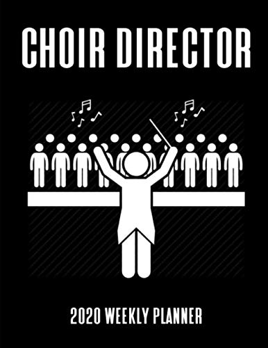 Choir Director 2020 Weekly Planner: A 52-Week Calendar For Church Music Ministers