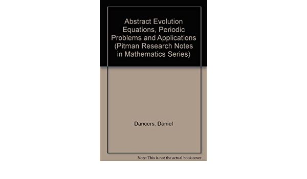 Abstract Evolution Equations, Periodic Problems and Applications