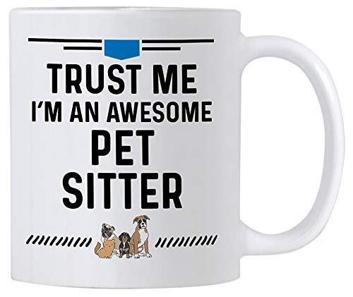 Casitika Pet Sitter Gifts. 11 oz Coffee Mug for Dog or Cat Sitters. Trust Me I'm an Awesome Pet Sitter.
