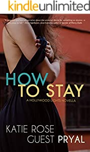 How to Stay: A Hollywood Lights Novella (Hollywood Lights Series Book 4)