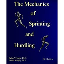 The Mechanics of Sprinting and Hurdling: 2015 Edition