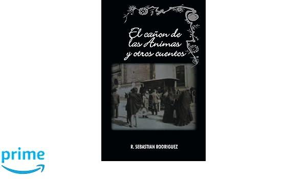El Cañon de las Animas y Otros Cuentos (Spanish Edition): R ...