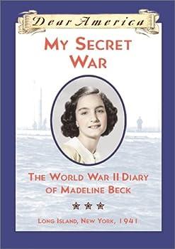 My Secret War: The World War II Diary of Madeline Beck, Long Island, New York 1941 (Dear America Series) 0439445744 Book Cover