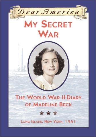 My Secret War: The World War II Diary of Madeline Beck, Long Island, New York 1941 (Dear America Series) for $<!--$19.95-->