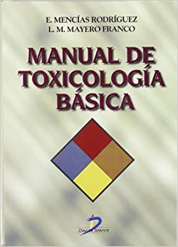 Manual De Toxicología Básica por Emilio Mencías Rodríguez epub