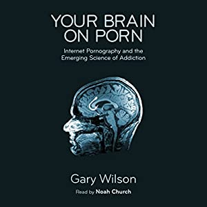 Your Brain on Porn Audiobook