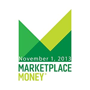 Marketplace Money, November 01, 2013