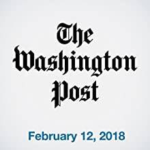 February 12, 2018 Newspaper / Magazine by  The Washington Post Narrated by Sam Scholl