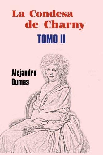 La condesa de Charny (Tomo 2) (Volume 2) (Spanish Edition)