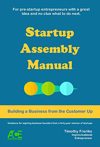 Customer Assembly (Startup Assembly Manual: Building a business from the customer up)