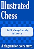 World Chess Championship 2018: Illustrated Chess - A Diagram For Every Move. (2018 Championship Book 1)-Tom Gibson