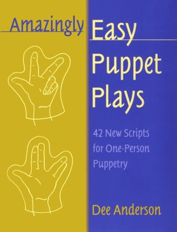 Amazingly-Easy-Puppet-Plays-42-New-Scripts-for-One-Person-Puppetry