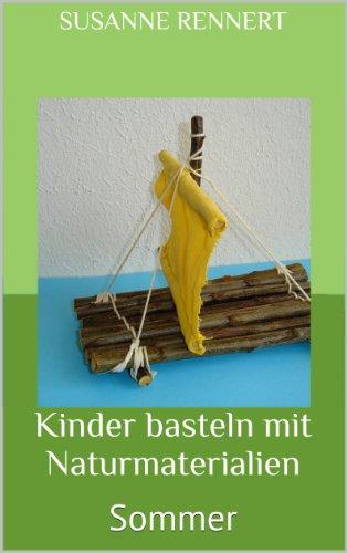 Kinder Basteln Mit Naturmaterialien Sommer German Edition