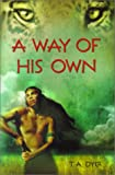Way of His Own, T. A. Dyer, 061335589X