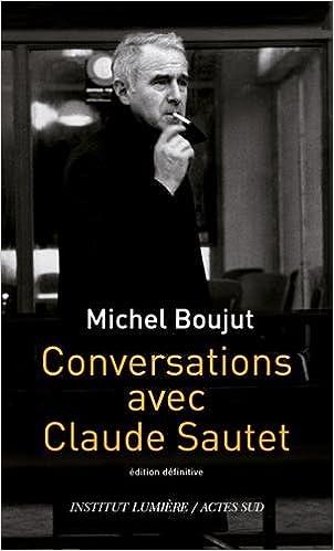 Conversations avec Claude Sautet - Michel Boujut