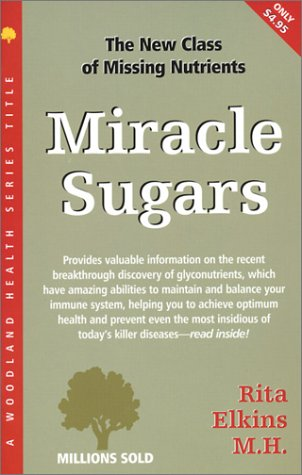 Download Miracle Sugars: The Glyconutrient Link to Disease Prevention and Improved Health (Woodland Health) PDF