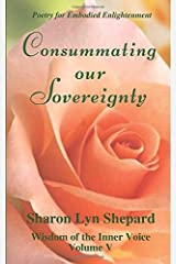 Consummating our Sovereignty, Wisdom of the Inner Voice Volume V Paperback