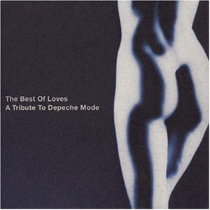 The Best Of Loves   A Tribute To Depeche Mode