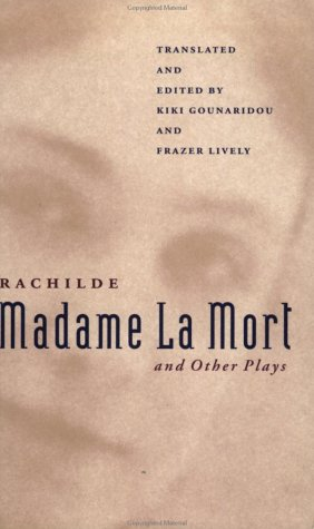 Madame La Mort and Other Plays (PAJ Books), Rachilde; Lively, Professor Frazer