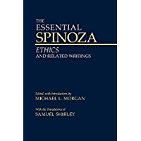 The Essential Spinoza: Ethics and Related Writings (Hackett Classics)