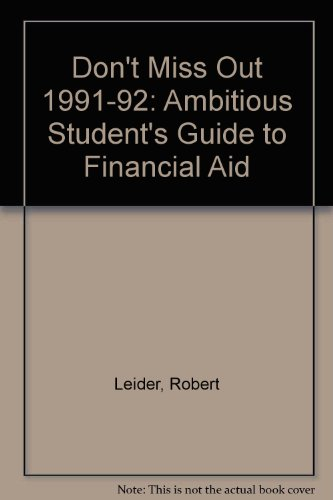Don't Miss Out 1991-92: Ambitious Student's Guide to Financial Aid