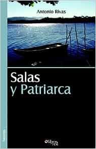 Salas y Patriarca (Spanish Edition): Antonio Rivas: 9781597540735