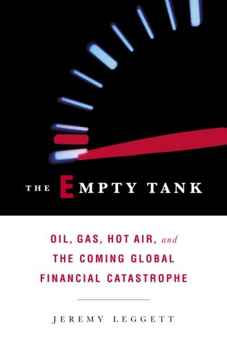 Empty Tank (The Empty Tank: Oil, Gas, Hot Air, and the Coming Global Financial)