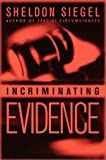 Incriminating Evidence, Sheldon Siegel, 0553801449