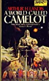 A World Called Camelot, Arthur H. Landis, 0879974184