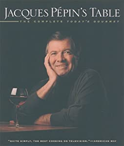 Jacques Pepin's Table: The Complete... book by Jacques Pépin